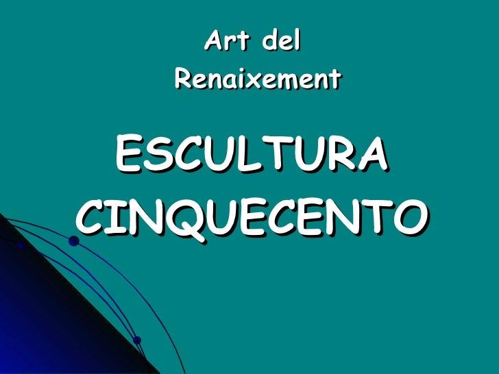 Art del  Renaixement ESCULTURA CINQUECENTO