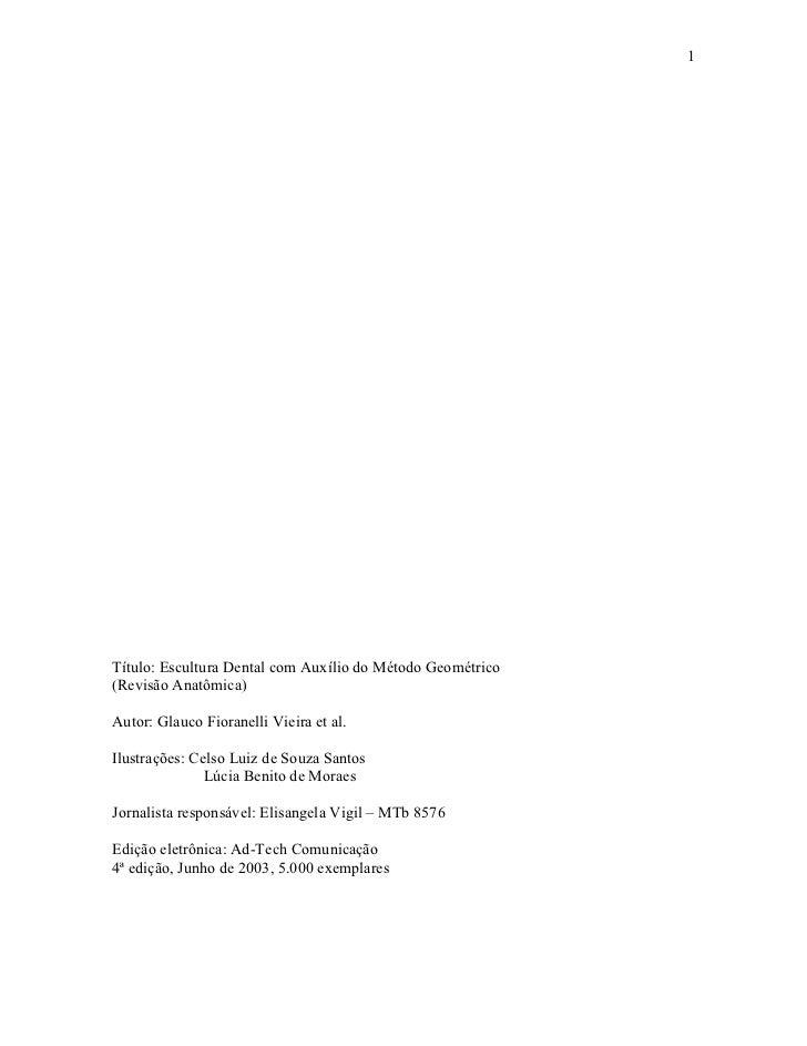 1Título: Escultura Dental com Auxílio do Método Geométrico(Revisão Anatômica)Autor: Glauco Fioranelli Vieira et al.Ilustra...