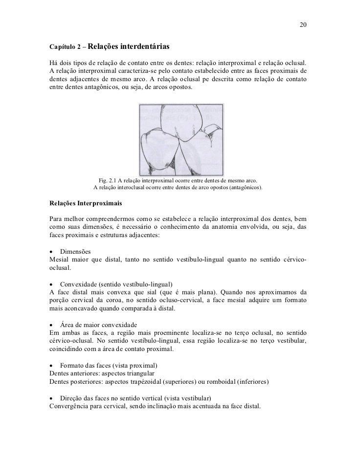 20Capítulo 2 – Relações interdentáriasHá dois tipos de relação de contato entre os dentes: relação interproximal e relação...