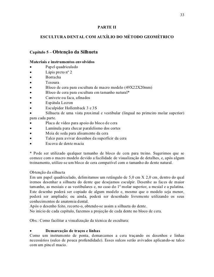 33                                         PARTE II      ESCULTURA DENTAL COM AUXÍLIO DO MÉTODO GEOMÉTRICOCapítulo 5 – Obt...