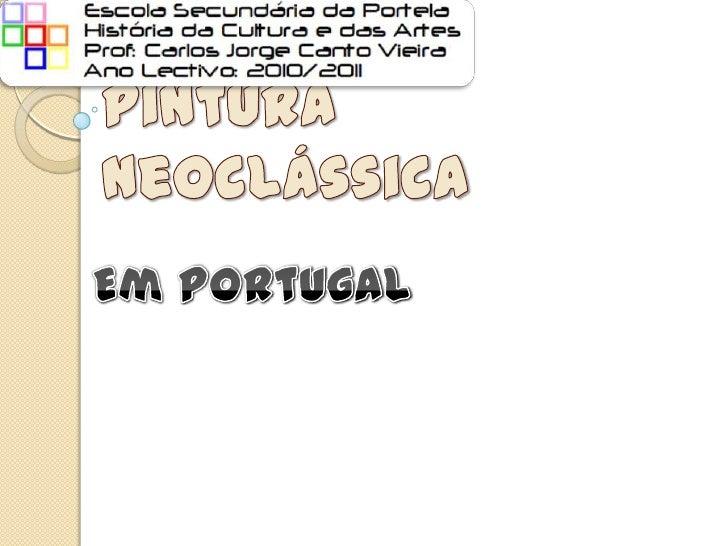 Escultura e Pintura Neoclássica<br />Em Portugal<br />