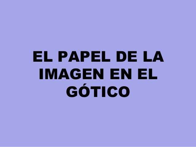 EL PAPEL DE LA IMAGEN EN EL GÓTICO