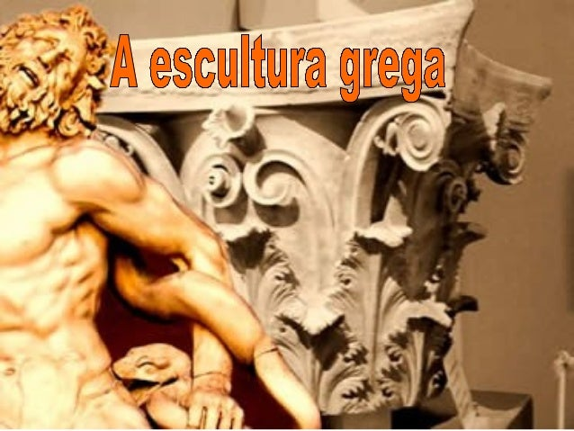 PERÍODOS DA ESCULTURA GREGA ARCAICO  VIII-VI a.c.  CLÁSSICO  V a.c.  PÓSCLÁSSICO  IV a.c.  HELENÍSTICO  III-I a.c.