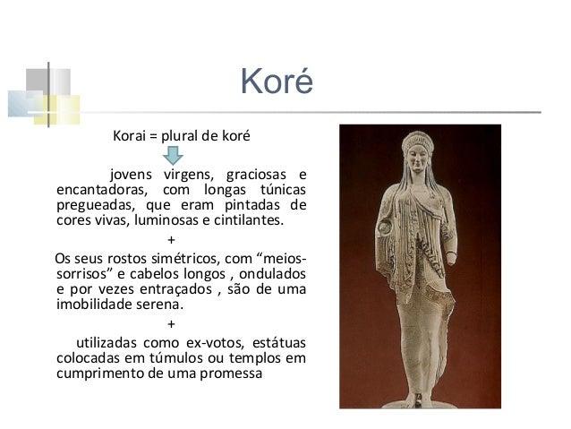 Características da estatuária  figuras rígidas, de ombros hirtos - ombros largos e anca estreita - braços esticados ao lon...