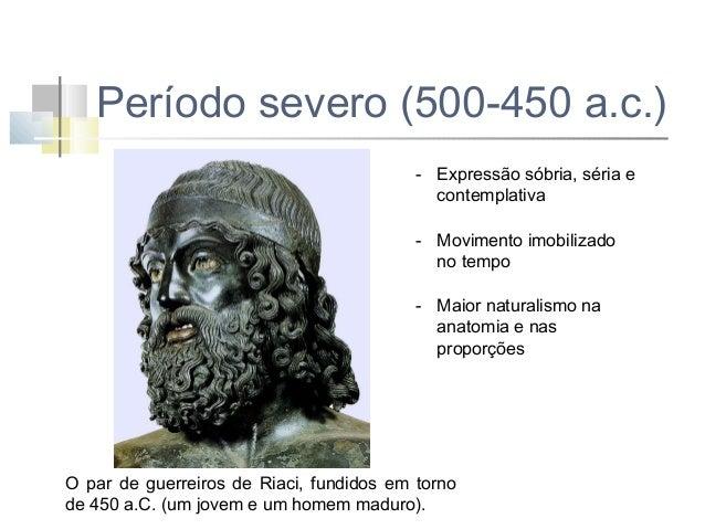 O PERÍODO CLÁSSICO (século V a.c.) O Discóbolo de Míron foi a primeira obra deste período a atingir maior expressão devido...