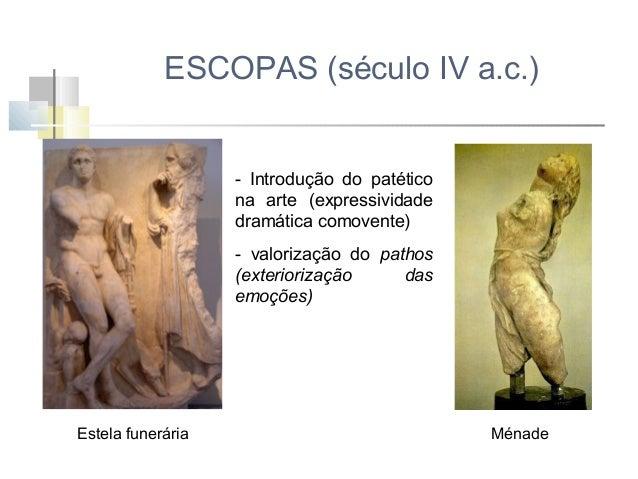 Período helenístico (século III a I a.c.) - pathos muito pronunciado - composição desequilibrada, para valorizar o dramati...