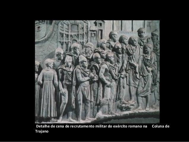Detalhe de cena de recrutamento militar do exército romano na Trajano  Coluna de