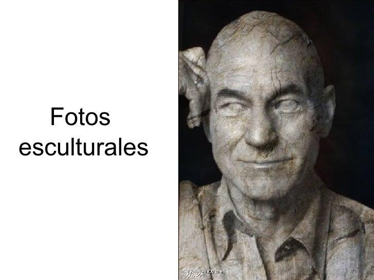 Fotos  esculturales