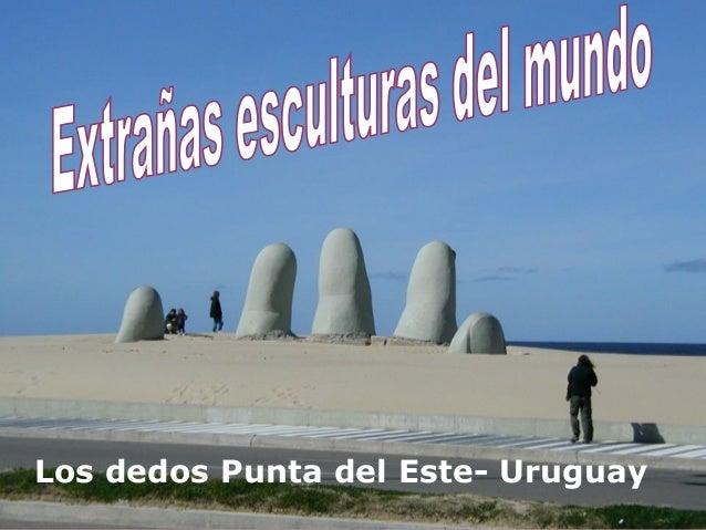 Los dedos Punta del Este- Uruguay