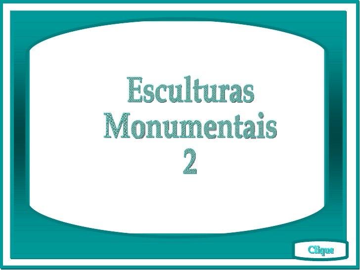 Esculturas Monumentais 2 Clique