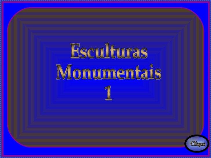 Esculturas  Monumentais  1 Clique