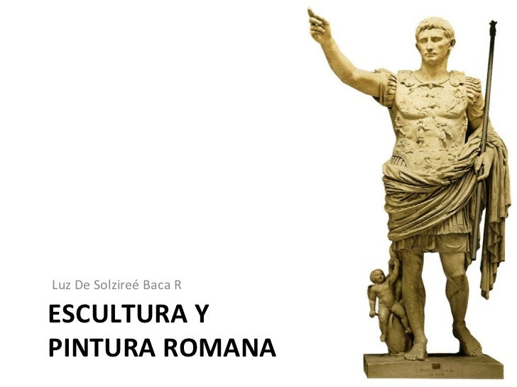 Luz De Solzireé Baca RESCULTURA YPINTURA ROMANA