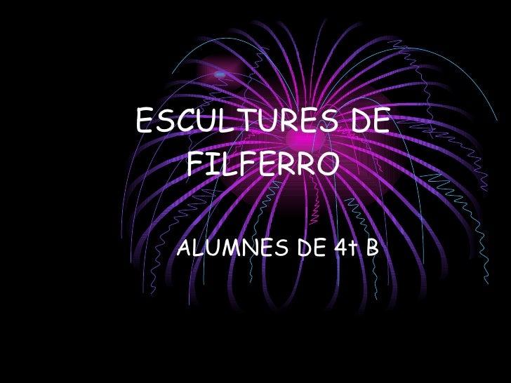 ESCULTURES DE FILFERRO ALUMNES DE 4t B