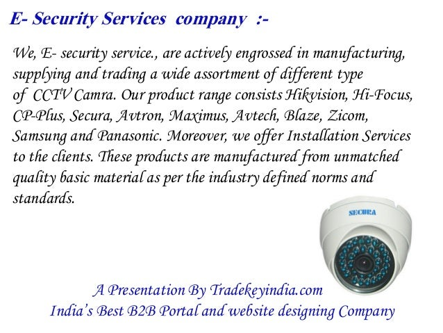 E- Security Services company :- We, E- security service., are actively engrossed in manufacturing, supplying and trading a...