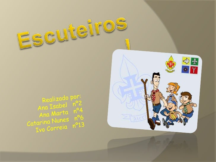 Escuteiros!  <br />Realizado por:<br />Ana Isabel   nº2<br />Ana Marta   nº4<br />Catarina Nunes   nº6<br />Ivo Correia   ...