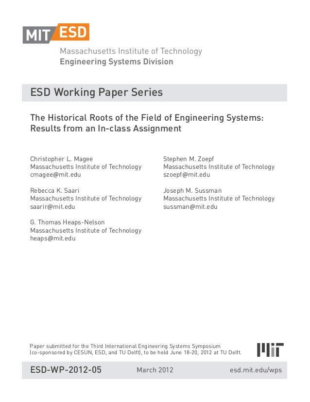 ESD Working Paper SeriesThe Historical Roots of the Field of Engineering Systems:Results from an In-class AssignmentChrist...