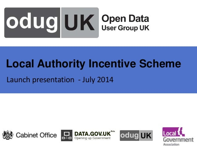 Local Authority Incentive Scheme Launch presentation - July 2014