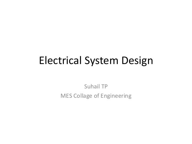 Electrical System Design  Suhail TP  MES Collage of Engineering