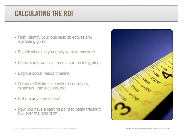 TRANSFORM YOUR BRAND.TRANSFORM YOUR BUSINESS.CALCULATING THE ROI•   First, identify your business objectives and    market...