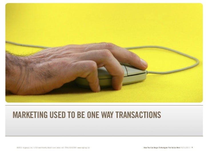 TRANSFORM YOUR BRAND.TRANSFORM YOUR BUSINESS.MARKETING USED TO BE ONE WAY TRANSACTIONS ©2011 re:group, inc. | 213 west lib...