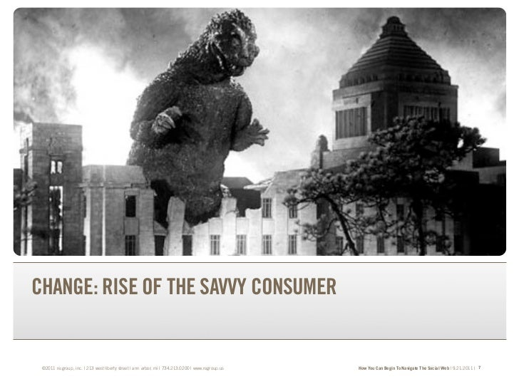 TRANSFORM YOUR BRAND.TRANSFORM YOUR BUSINESS.CHANGE: RISE OF THE SAVVY CONSUMER ©2011 re:group, inc. | 213 west liberty st...