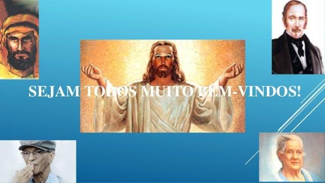 SEJAM TODOS MUITO BEM-VINDOS!