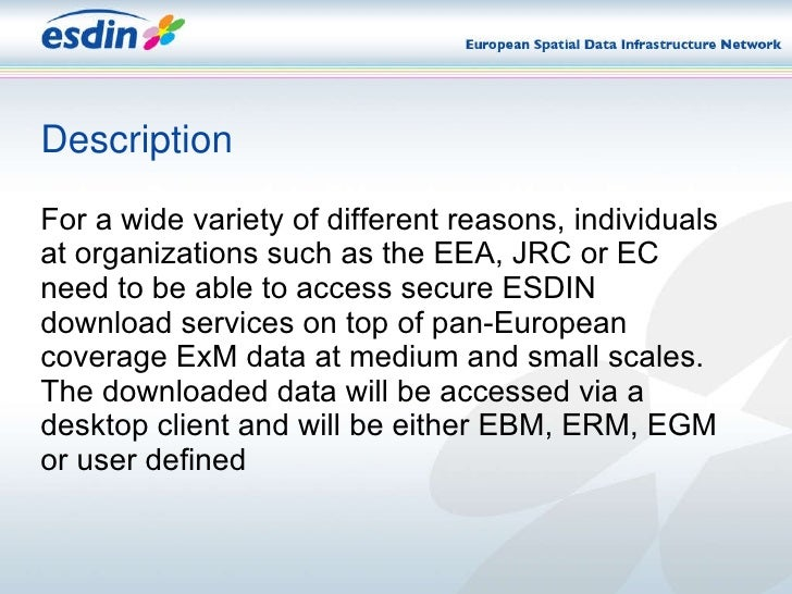 Description <ul><li>For a wide variety of different reasons, individuals at organizations such as the EEA, JRC or EC need ...