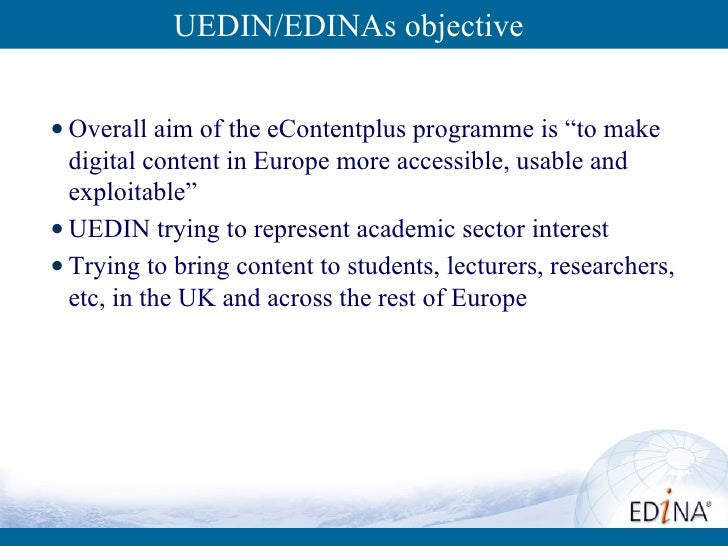 """<ul><li>Overall aim of the eContentplus programme is """"to make digital content in Europe more accessible, usable and exploi..."""