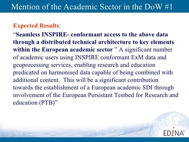 """Mention of the Academic Sector in the DoW #1 Expected Results :  """" Seamless INSPIRE- conformant access to the above data t..."""