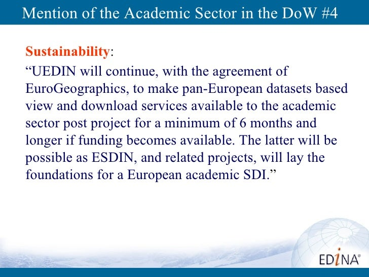 """Mention of the Academic Sector in the DoW #4 Sustainability :  """" UEDIN will continue, with the agreement of EuroGeographic..."""