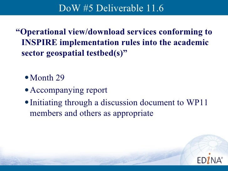 """DoW #5 Deliverable 11.6 <ul><li>"""" Operational view/download services conforming to INSPIRE implementation rules into the a..."""