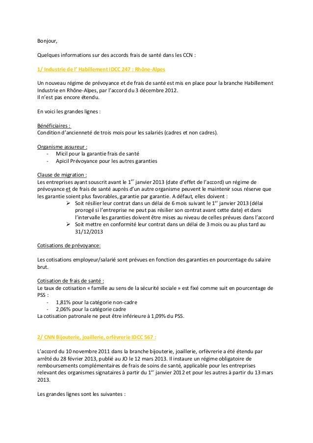Bonjour,  Quelques informations sur des accords frais de santé dans les CCN :  1/ Industrie de l' Habillement IDCC 247 : R...