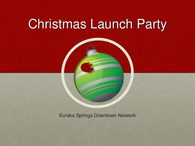Christmas Launch Party Eureka Springs Downtown Network