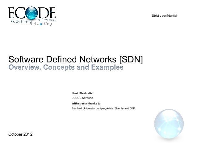 Strictly confidentialSoftware Defined Networks [SDN]               Nimit Shishodia               ECODE Networks           ...
