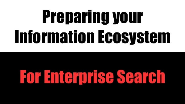 @bramwessel @factorfirm factorfirm.com For Enterprise Search Preparing your Information Ecosystem