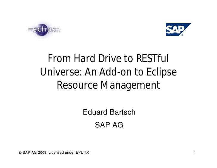 From Hard Drive to RESTful            Universe: An Add-on to Eclipse               Resource Management                    ...