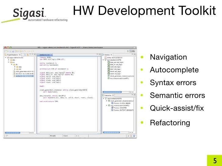 HW Development Toolkit             • Navigation           •   Autocomplete           •   Syntax errors           •   Seman...