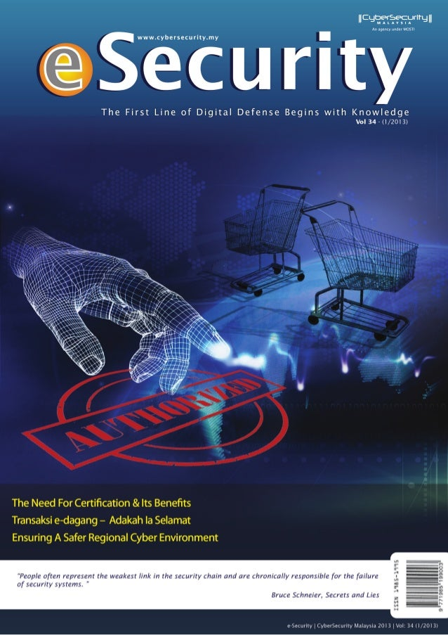 e-Security | Vol: 34-(1/2013) © CyberSecurity Malaysia 2013 - All Rights Reserved ii Level 5, Sapura@Mines No. 7 Jalan Tas...