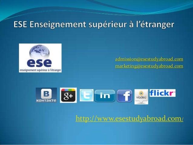 admission@esestudyabroad.com           marketing@esestudyabroad.comhttp://www.esestudyabroad.com/