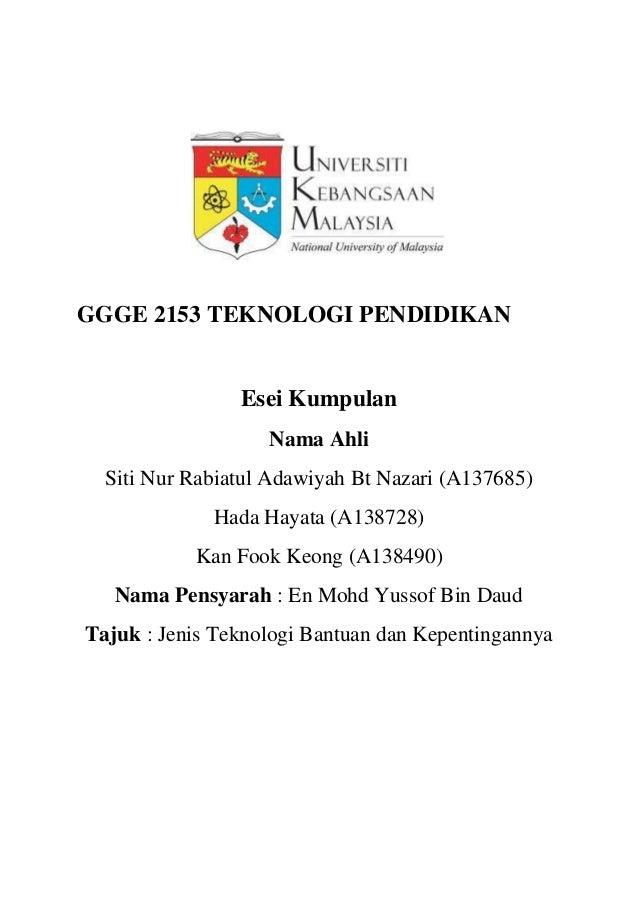 GGGE 2153 TEKNOLOGI PENDIDIKAN                Esei Kumpulan                   Nama Ahli  Siti Nur Rabiatul Adawiyah Bt Naz...