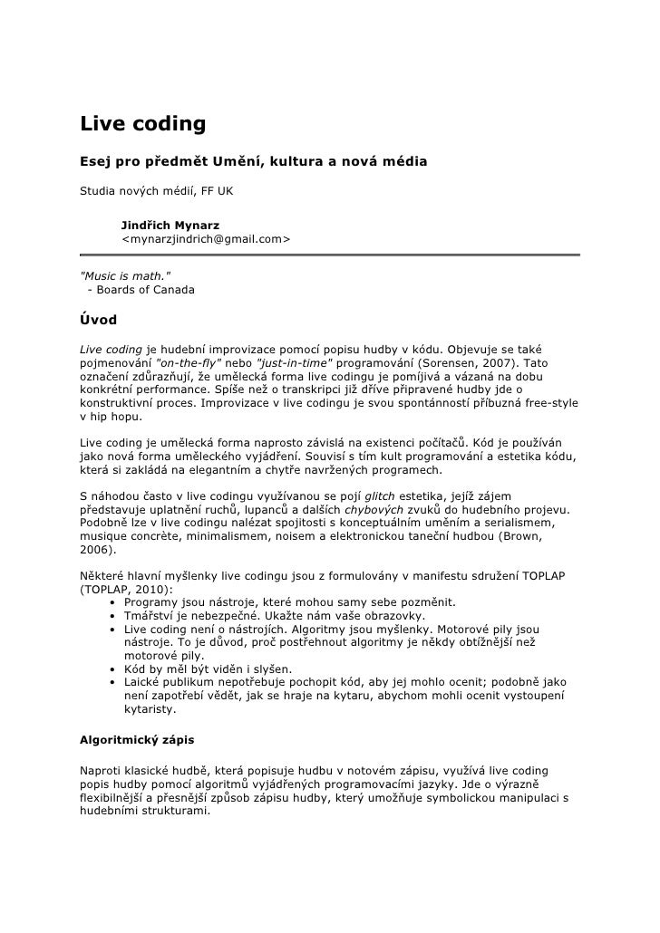 Live codingEsej pro předmět Umění, kultura a nová médiaStudia nových médií, FF UK       Jindřich Mynarz       <mynarzjindr...