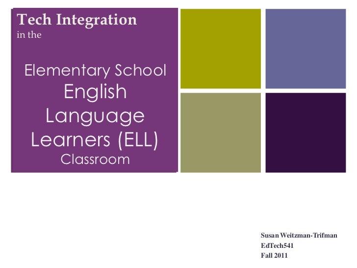 +Tech Integrationin the Elementary School      English    Language   Learners (ELL)         Classroom                     ...