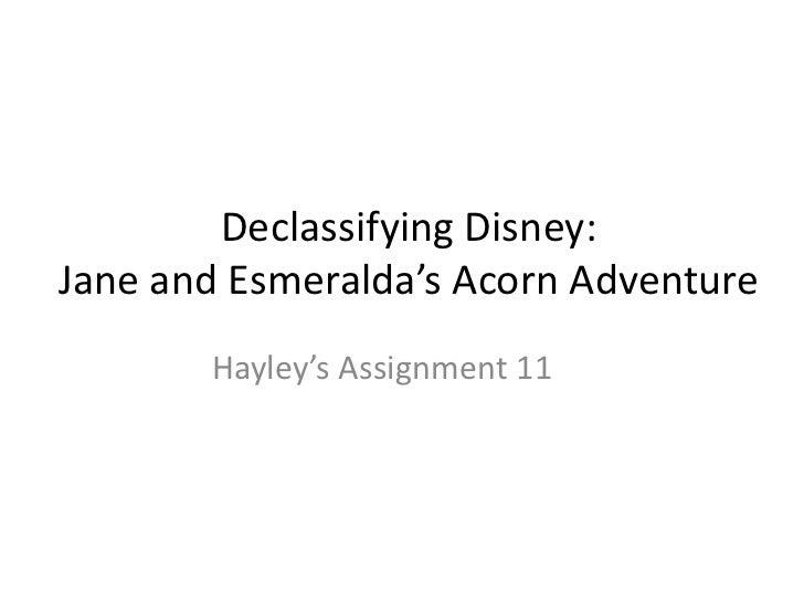 Declassifying Disney:Jane and Esmeralda's Acorn Adventure       Hayley's Assignment 11