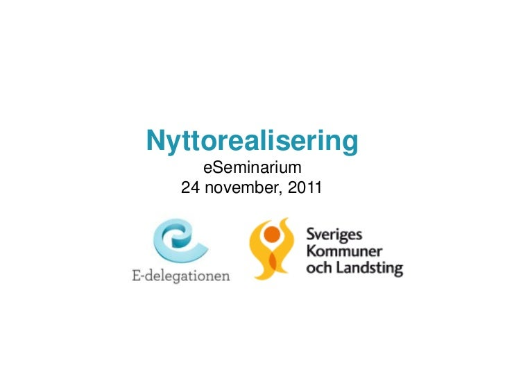 Nyttorealisering     eSeminarium  24 november, 2011