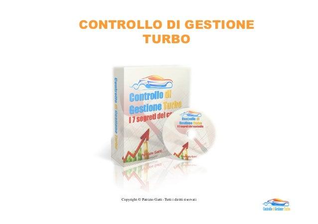 CONTROLLO DI GESTIONE TURBO Copyright © Patrizio Gatti -Tutti i diritti riservati