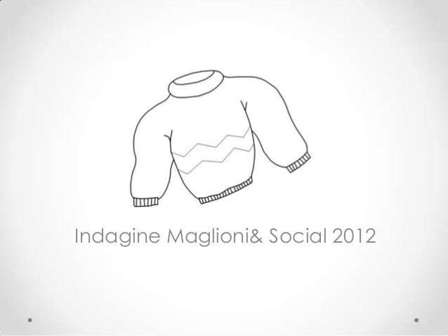 Indagine Maglioni& Social 2012