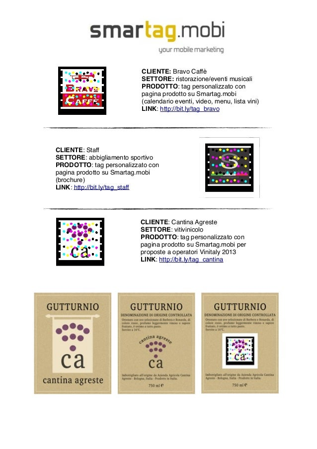 CLIENTE: Bravo Caffè SETTORE: ristorazione/eventi musicali PRODOTTO: tag personalizzato con pagina prodotto su Smartag.mob...