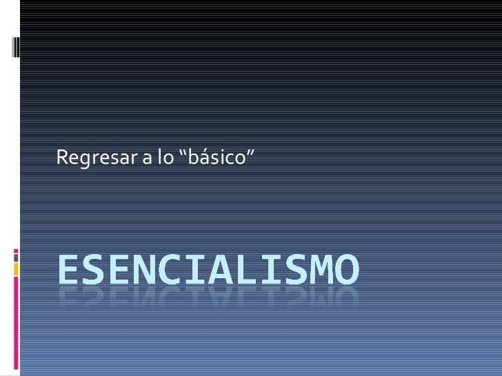 """Regresar a lo """"básico"""""""