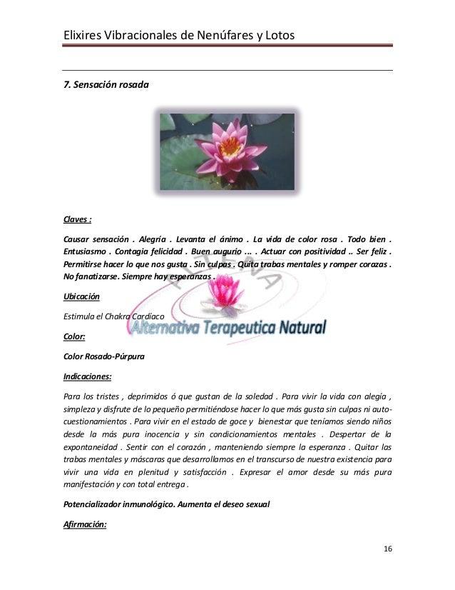 Elixires Vibracionales de Nenúfares y Lotos   7. Sensación rosada     Claves :  Causar sensación . Alegría . Levanta el án...