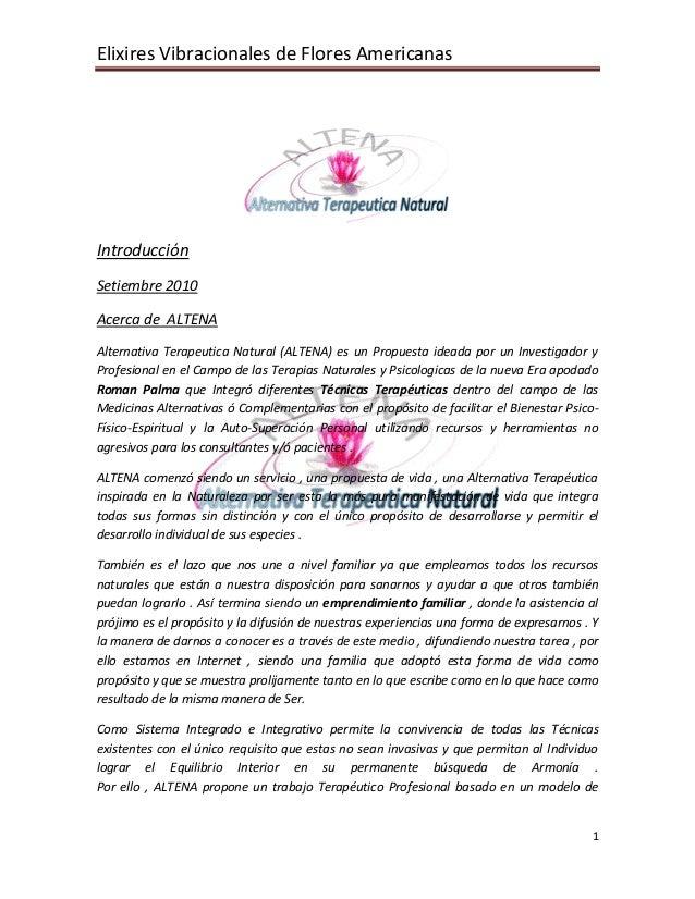 Elixires Vibracionales de Flores Americanas 1 Introducción Setiembre 2010 Acerca de ALTENA Alternativa Terapeutica Natural...